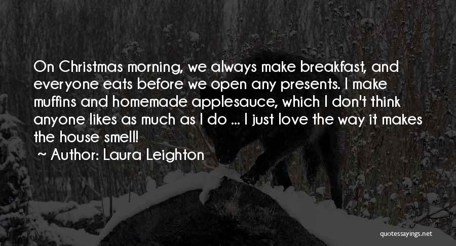 The Way We Make Love Quotes By Laura Leighton