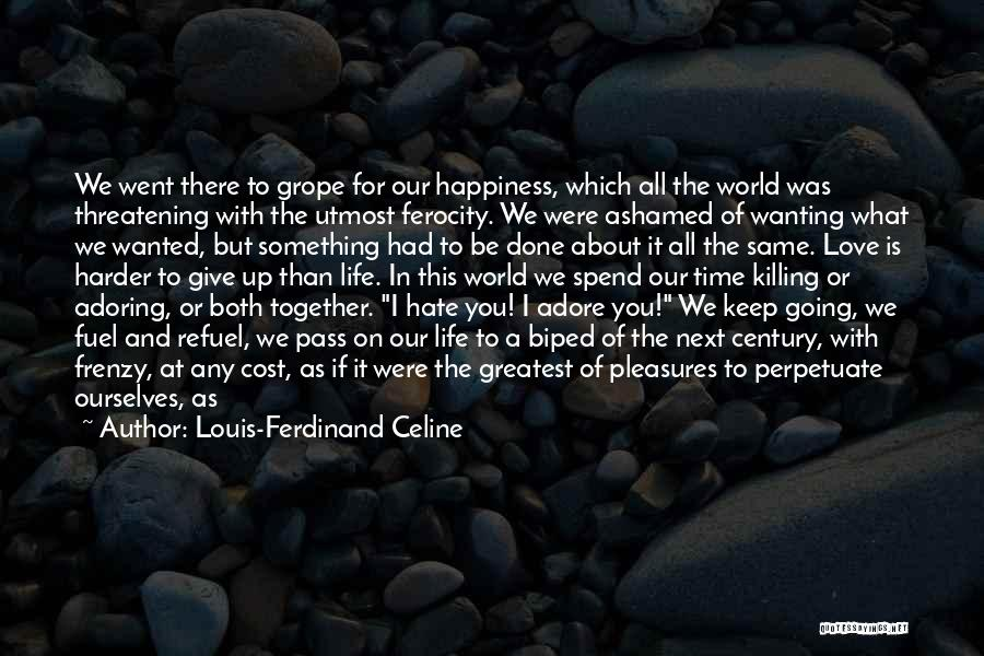 The Way We Make Love Quotes By Louis-Ferdinand Celine