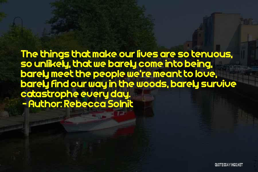 The Way We Make Love Quotes By Rebecca Solnit