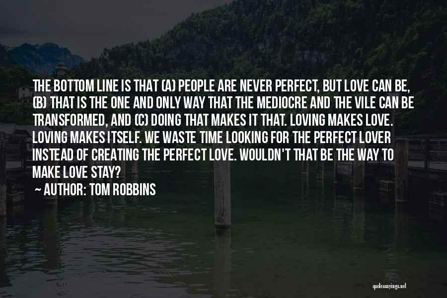 The Way We Make Love Quotes By Tom Robbins