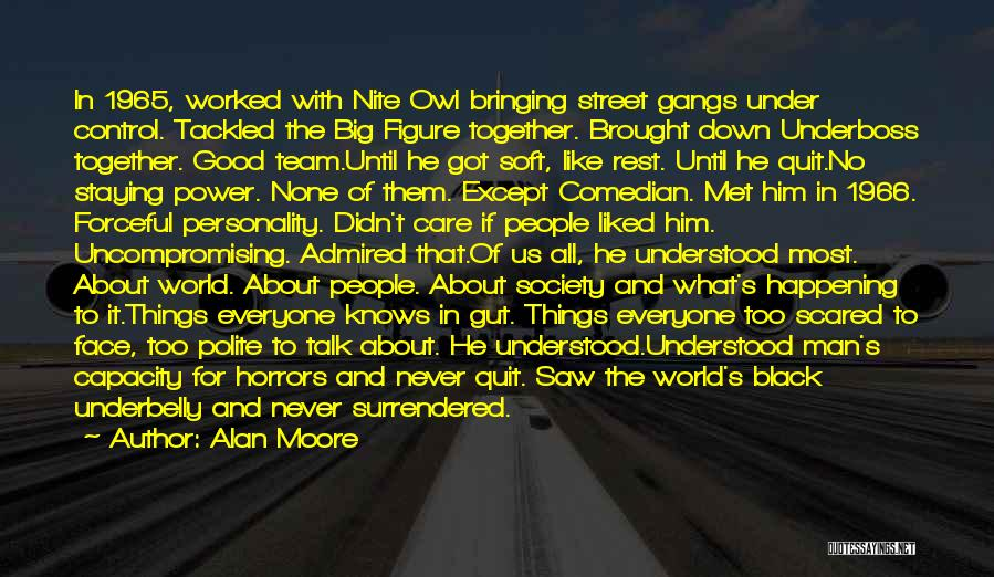 The Way We Met Quotes By Alan Moore