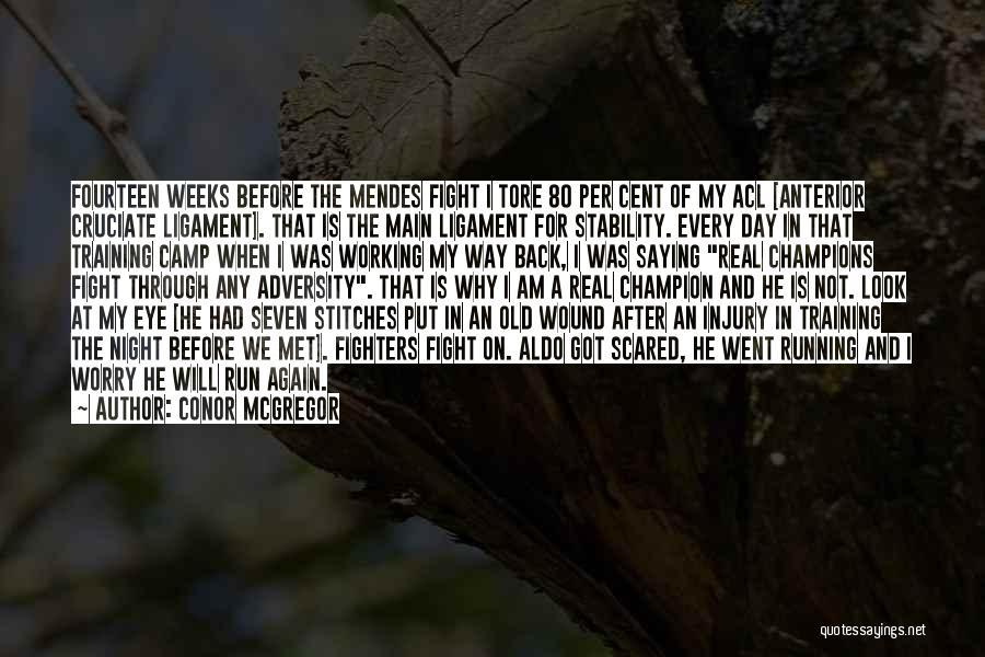 The Way We Met Quotes By Conor McGregor