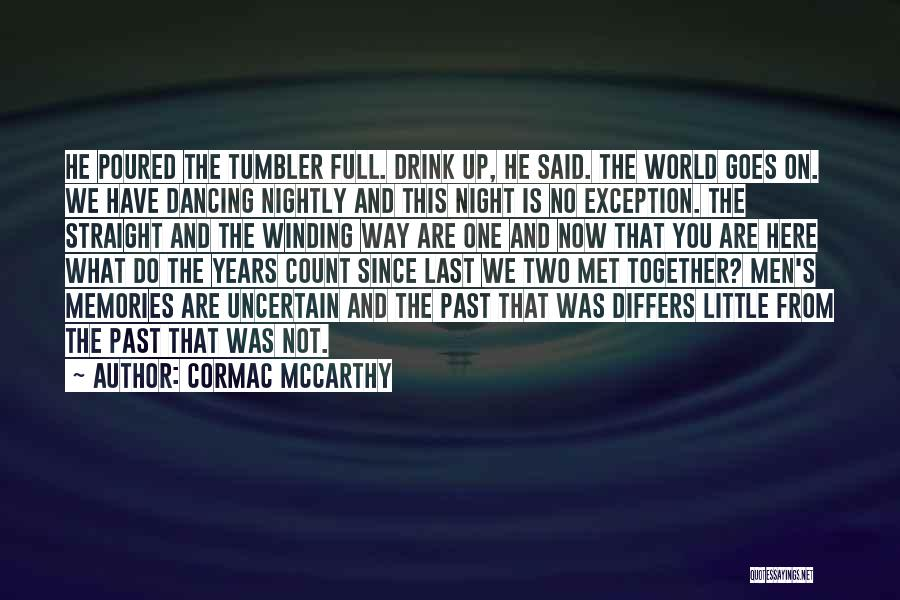 The Way We Met Quotes By Cormac McCarthy