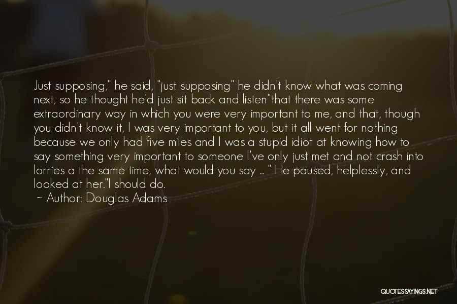 The Way We Met Quotes By Douglas Adams