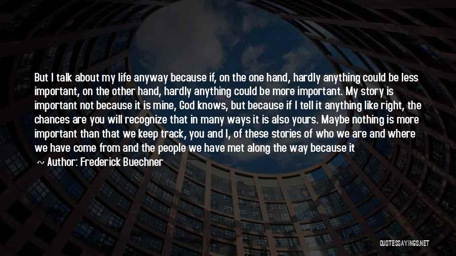 The Way We Met Quotes By Frederick Buechner