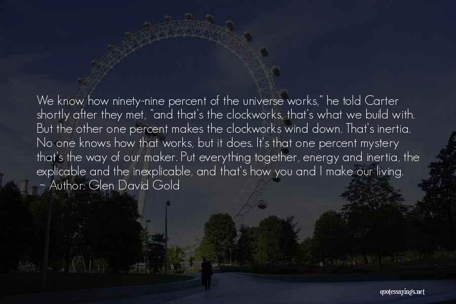 The Way We Met Quotes By Glen David Gold