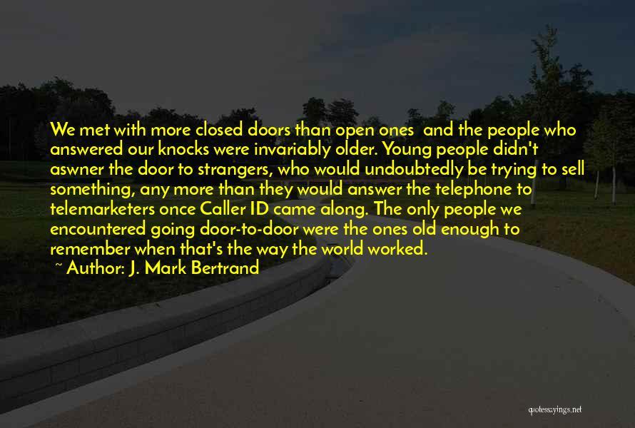 The Way We Met Quotes By J. Mark Bertrand