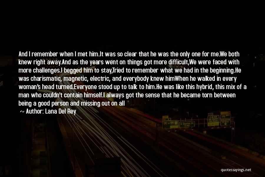 The Way We Met Quotes By Lana Del Rey