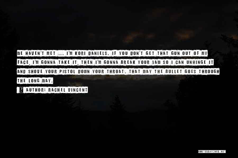 The Way We Met Quotes By Rachel Vincent