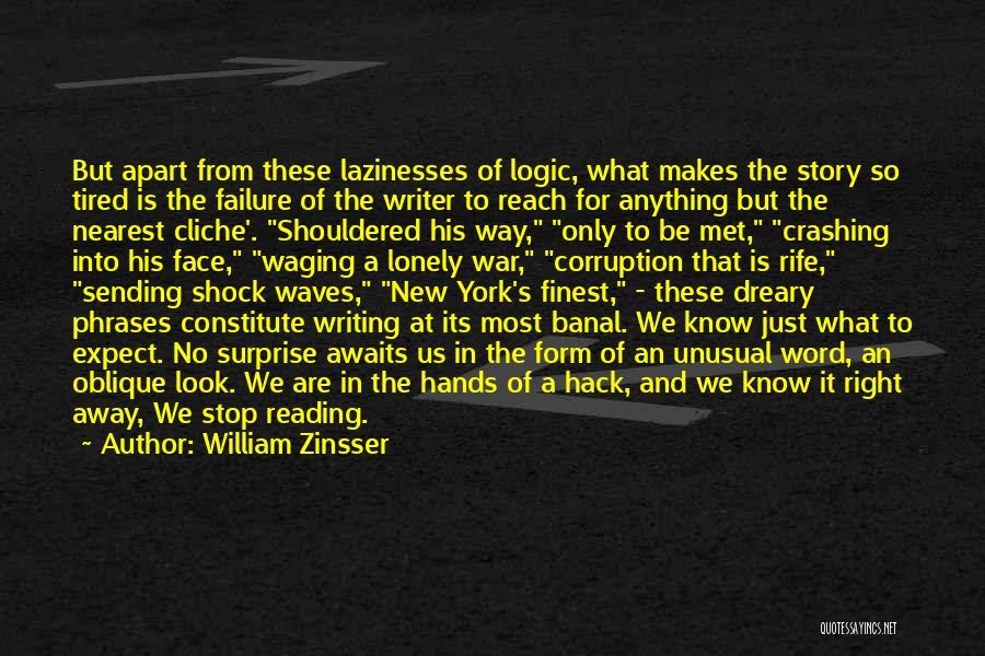 The Way We Met Quotes By William Zinsser