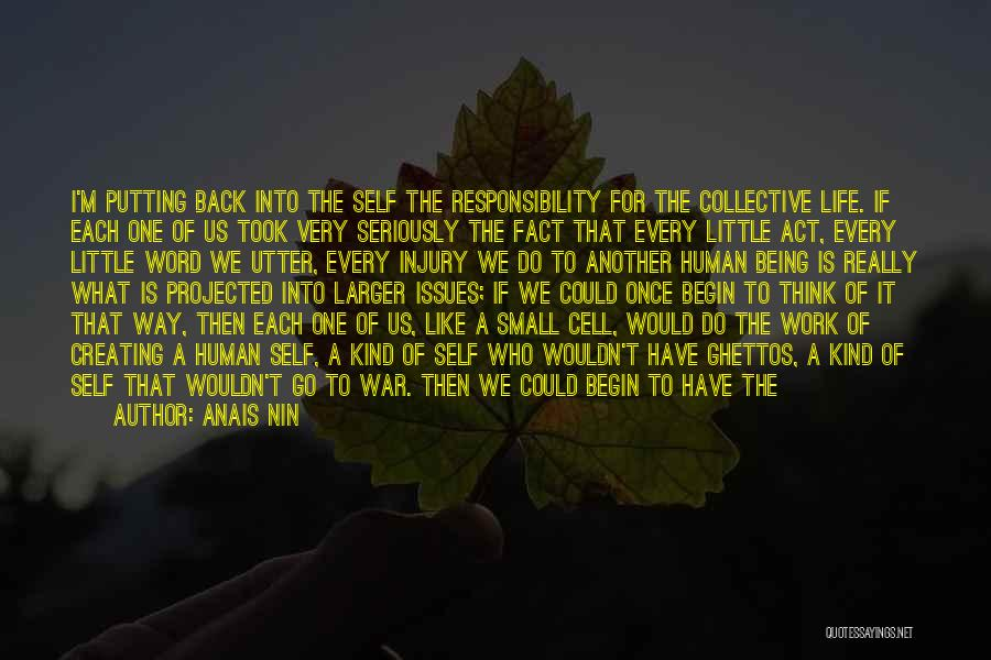 The Way We Think Quotes By Anais Nin