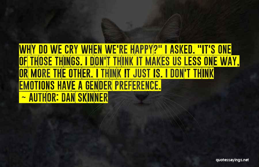 The Way We Think Quotes By Dan Skinner