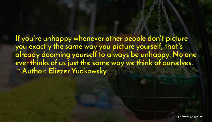 The Way We Think Quotes By Eliezer Yudkowsky