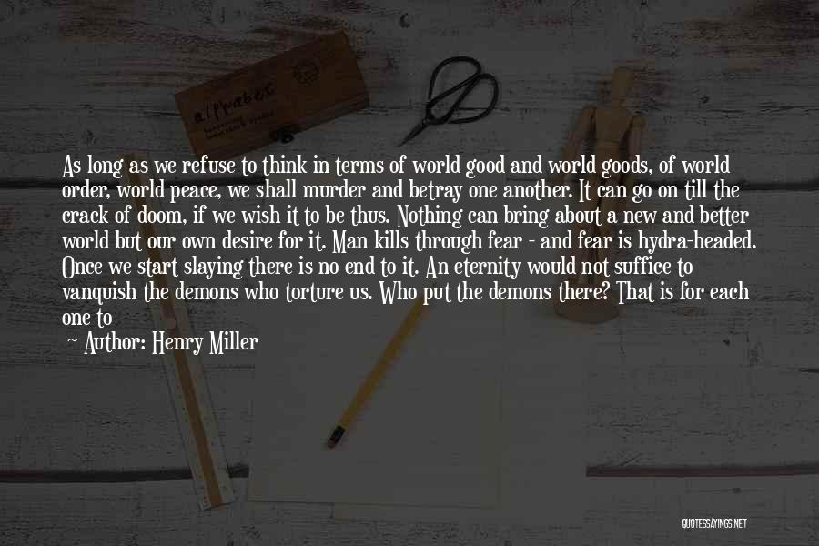 The Way We Think Quotes By Henry Miller