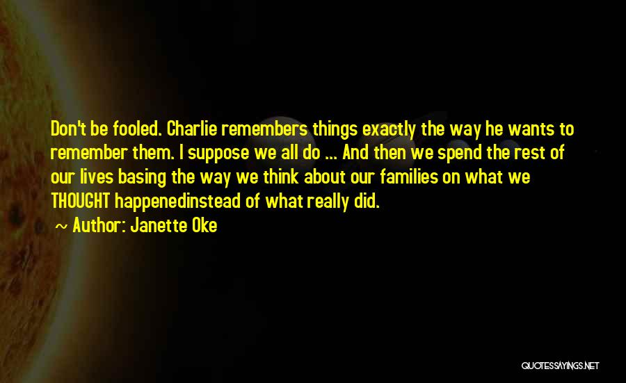 The Way We Think Quotes By Janette Oke