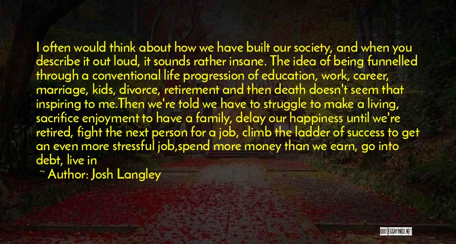 The Way We Think Quotes By Josh Langley