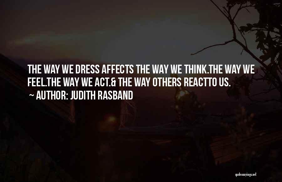 The Way We Think Quotes By Judith Rasband