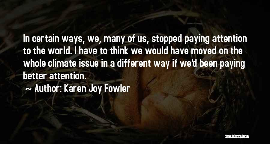 The Way We Think Quotes By Karen Joy Fowler