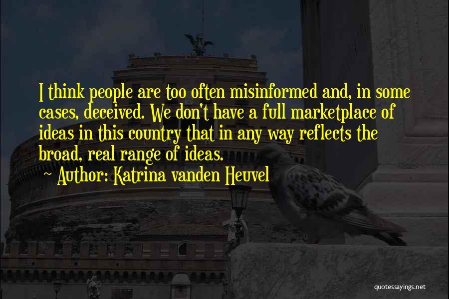 The Way We Think Quotes By Katrina Vanden Heuvel