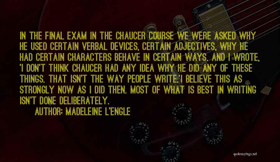 The Way We Think Quotes By Madeleine L'Engle