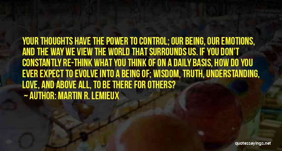 The Way We Think Quotes By Martin R. Lemieux