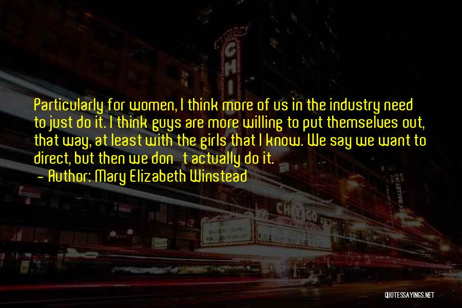 The Way We Think Quotes By Mary Elizabeth Winstead