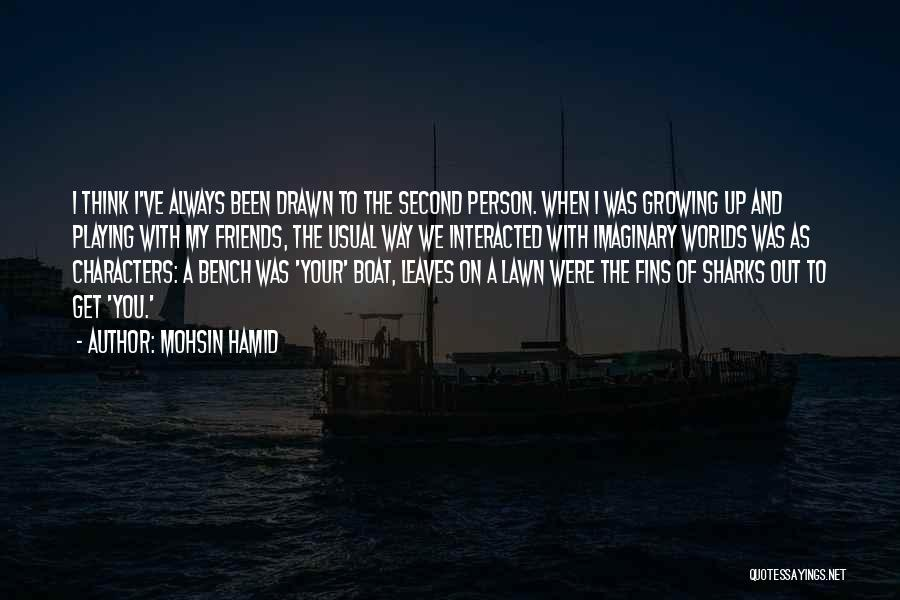 The Way We Think Quotes By Mohsin Hamid