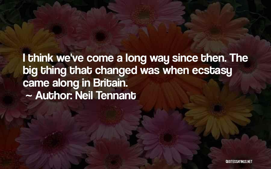 The Way We Think Quotes By Neil Tennant