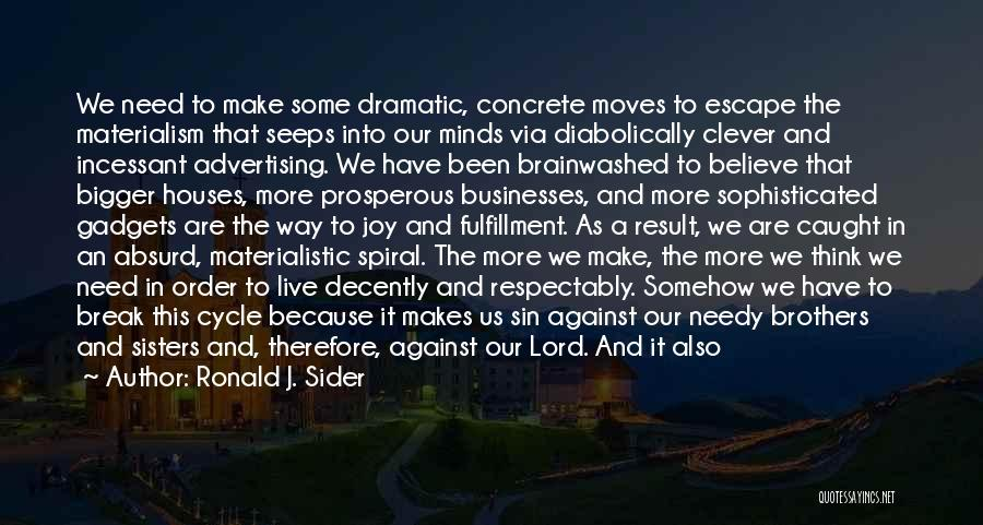 The Way We Think Quotes By Ronald J. Sider