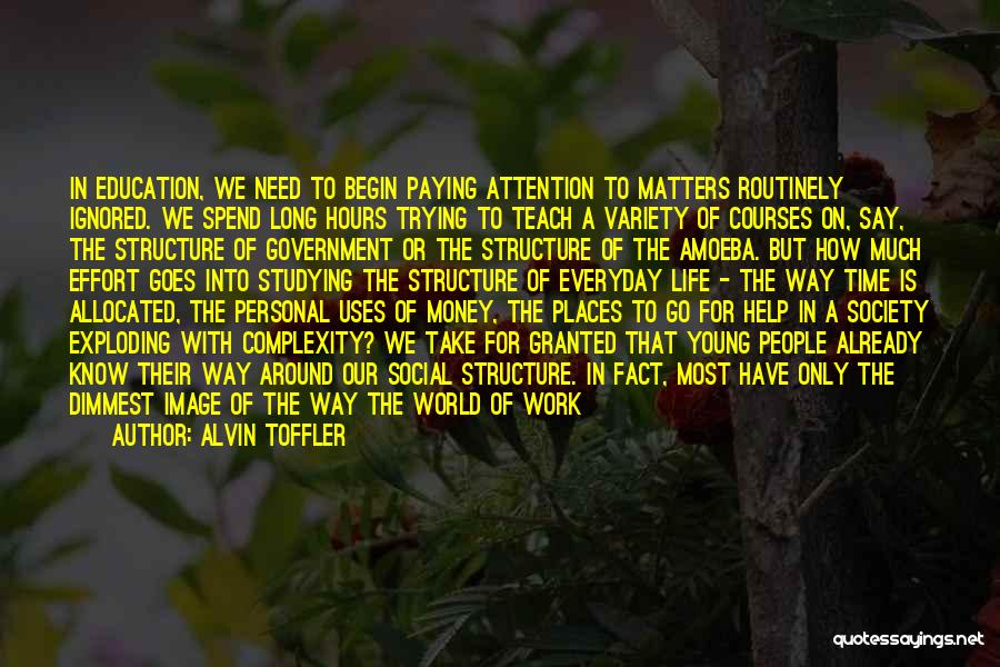 The Way We Work Quotes By Alvin Toffler