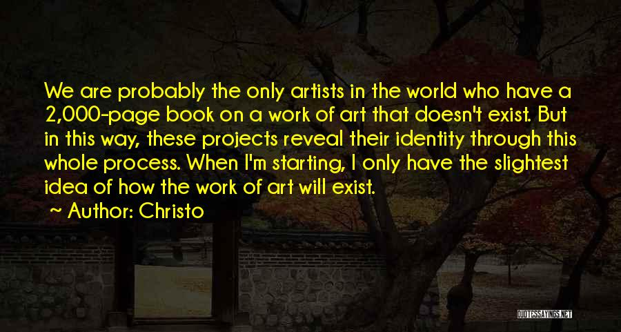 The Way We Work Quotes By Christo