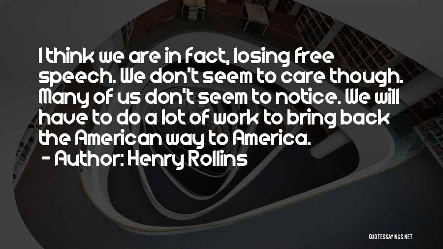 The Way We Work Quotes By Henry Rollins