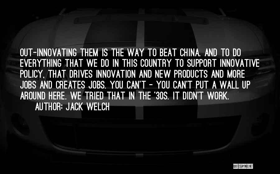 The Way We Work Quotes By Jack Welch