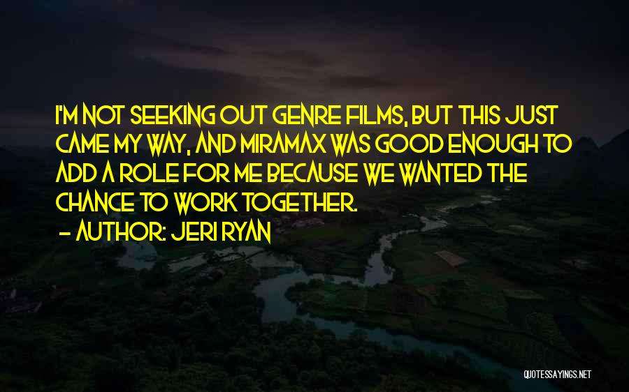 The Way We Work Quotes By Jeri Ryan