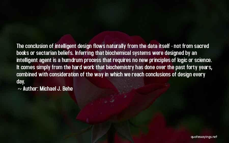 The Way We Work Quotes By Michael J. Behe