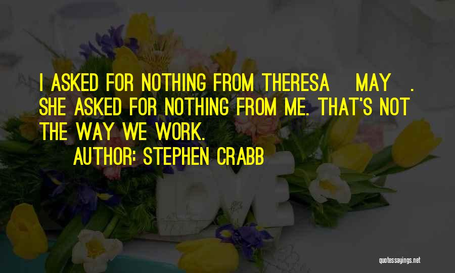 The Way We Work Quotes By Stephen Crabb