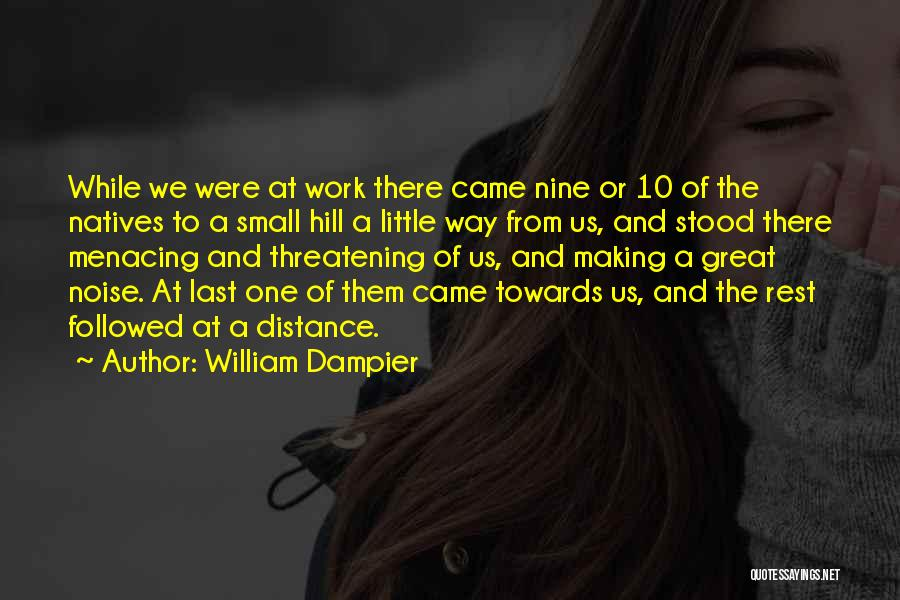 The Way We Work Quotes By William Dampier