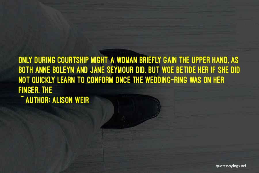 The Wedding Ring Quotes By Alison Weir