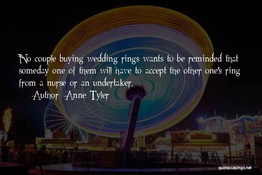 The Wedding Ring Quotes By Anne Tyler