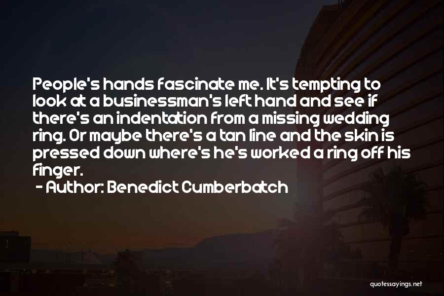 The Wedding Ring Quotes By Benedict Cumberbatch