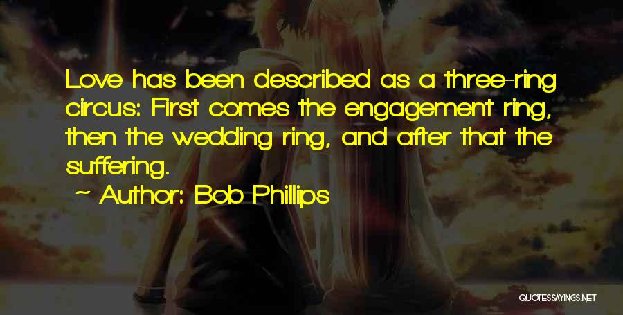 The Wedding Ring Quotes By Bob Phillips