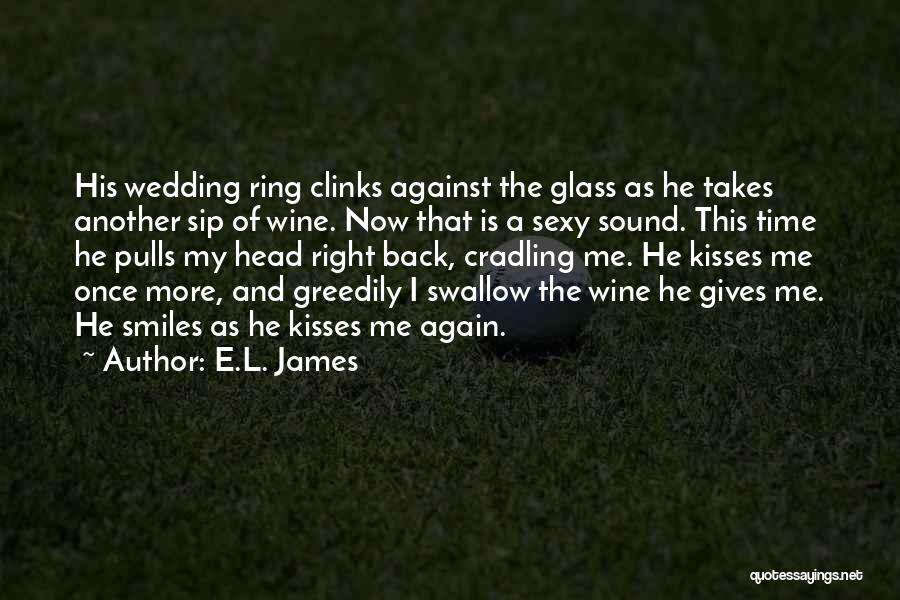 The Wedding Ring Quotes By E.L. James