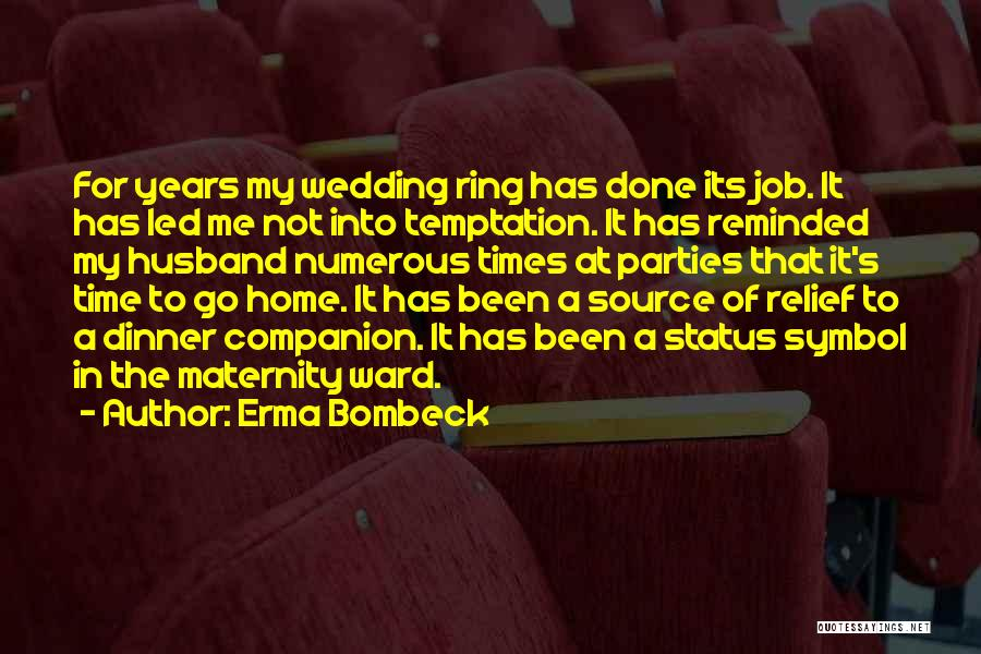 The Wedding Ring Quotes By Erma Bombeck