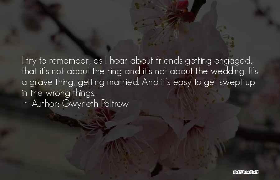 The Wedding Ring Quotes By Gwyneth Paltrow