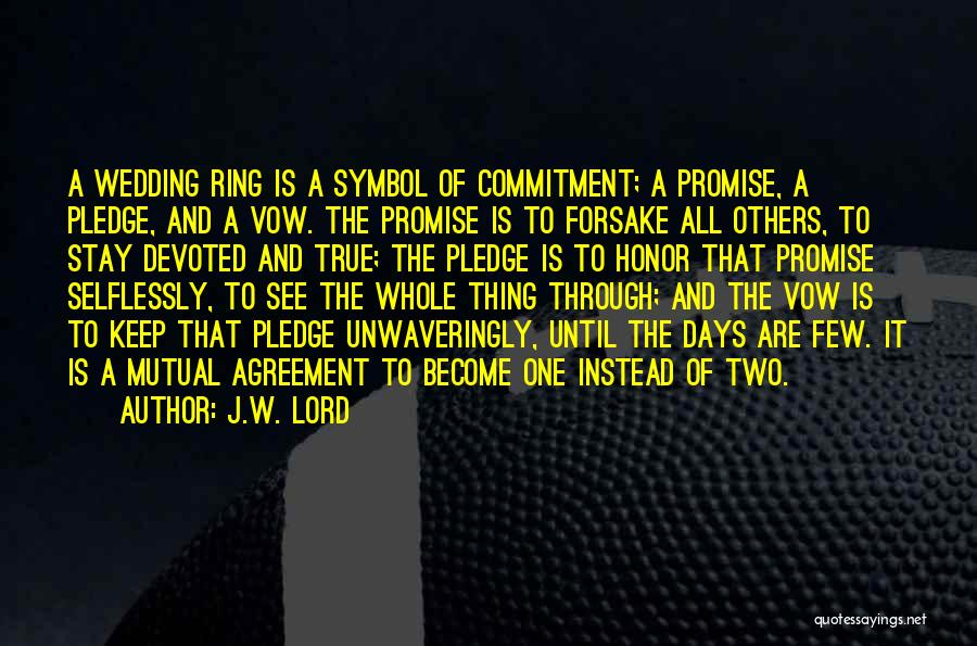 The Wedding Ring Quotes By J.W. Lord