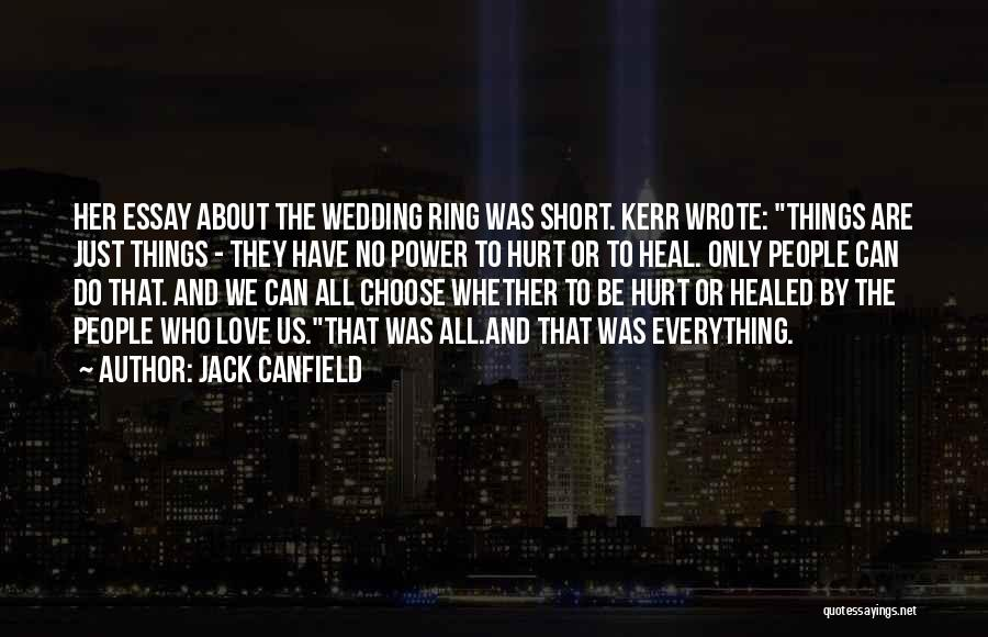The Wedding Ring Quotes By Jack Canfield