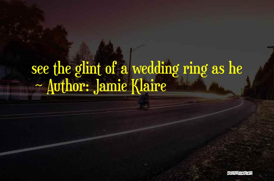 The Wedding Ring Quotes By Jamie Klaire