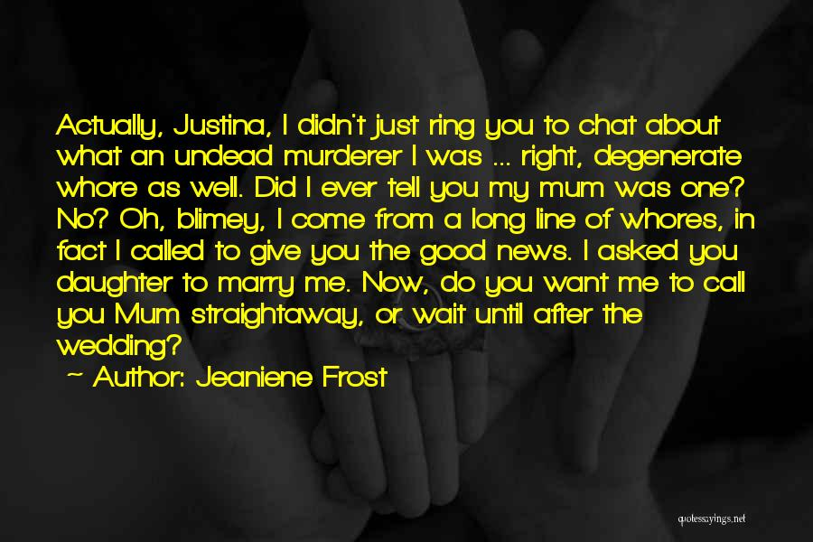 The Wedding Ring Quotes By Jeaniene Frost