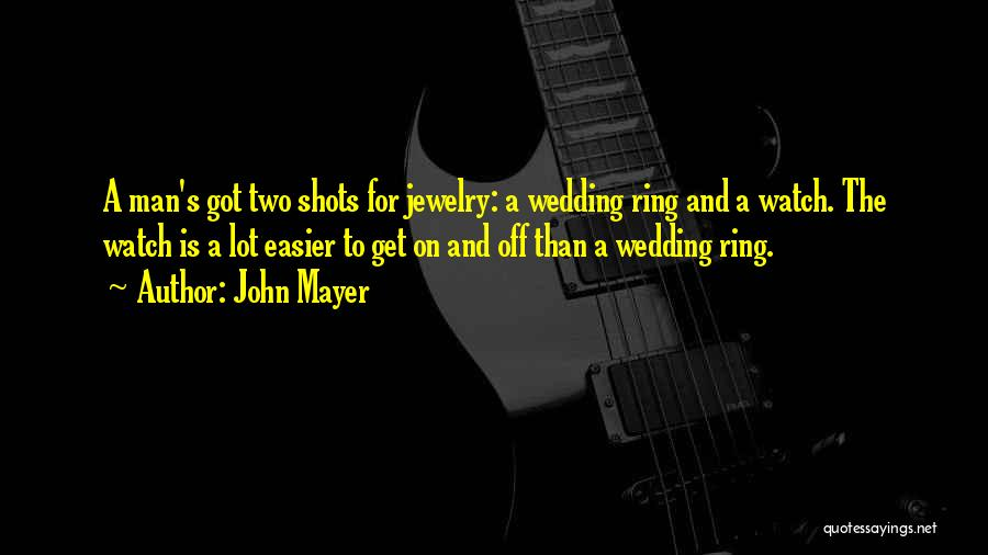 The Wedding Ring Quotes By John Mayer