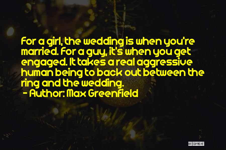 The Wedding Ring Quotes By Max Greenfield